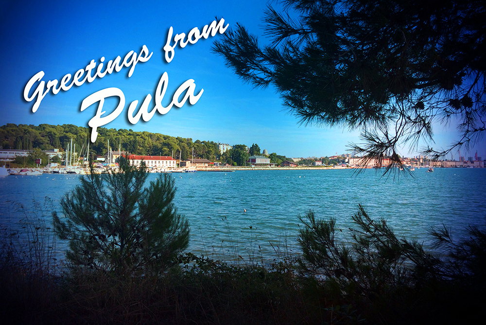Greetings from Pula